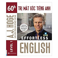 Effortless English - 60h Trị Mất Gốc Tiếng Anh ( A.J.Hoge - Giáo viên tiếng Anh số 1 thế giới ) (tặng sổ tay mini dễ thương KZ)
