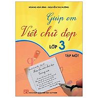 Giúp Em Viết Chữ Đẹp 3 - Tập 1