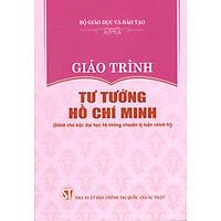 Giáo Trình Tư Tưởng Hồ Chí Minh (Dành Cho Bậc Đại Học Hệ Không Chuyên Lý Luận Chính Trị) - Bộ mới năm 2021