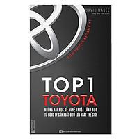 Top 1 Toyota - Những Bài Học Về Nghệ Thuật Lãnh Đạo Từ Công Ty Sản Xuất Ô Tô Lớn Nhất Thế Giới (Tặng kèm booksmark)