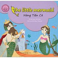 Cổ Tích Thế Giới Song Ngữ Anh - Việt: The Little Mermaid - Nàng Tiên Cá (Tái Bản 2019)