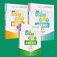 Combo Bí quyết chinh phục điểm cao Ngữ Văn 11 + Hóa học 11 + Sinh học 11