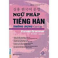 Ngữ Pháp Tiếng Hàn Thông Dụng - Cao Cấp (Học Kèm App: MCBooks Application) (Tặng Thước Đo Chiều Cao Cho Bé)