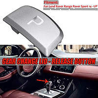 Gear Shift Lever Change Lid Release P Button For Land Rover Range Sport LR086213