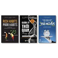 """Bộ 3 cuốn sách kỹ năng mềm độc nhất mọi thời đại NT""""Rich habits, poor habits: Sự khác biệt giữa người giàu và người nghèo ,Quản lý thời gian thông minh của người thành đạt: Bí quyết thành công của triệu phú Anh , Muốn thành công nói không với trì hoãn – 21 nguyên tắc vàng đập tan sự trì hoãn''"""