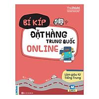 Bí Kíp Đặt Hàng Trung Quốc Online - Làm Giàu Từ Tiếng Trung