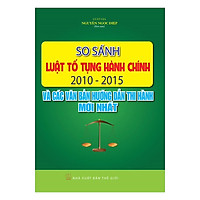 So Sánh Luật Tố Tụng Hành Chính 2010 – 2015 Và Các Văn Bản Hướng Dẫn Thi Hành Mới Nhất