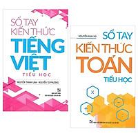 Combo Sổ Tay Kiến Thức Tiếng Việt Tiểu Học + Sổ Tay Kiến Thức Toán Tiểu Học (Bộ 2 Cuốn)