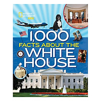 National Geographic Kids 1,000 Facts About The White House