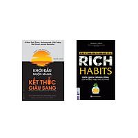 Combo Rich Habits – Thói quen thành công của những triệu phú tự thân + Khởi Đầu Muộn Màng Kết Thúc Giàu Sang )