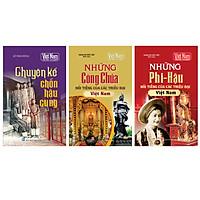 Combo Tủ sách lịch sử - Công chúa, phi hậu Việt Nam (Bộ 3 cuốn)