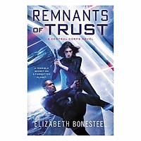Remnants Of Trust: A Central Corps Novel (2)