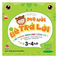 Sách - Mẹ Hỏi Bé Trả Lời - Bé Thông Minh Học Cùng Mẹ - 3-4 tuổi