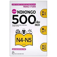 500 Câu Hỏi Luyện Thi Năng Lực Nhật Ngữ - Trình Độ N4-N5 (Tái Bản 2020)