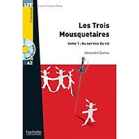 Sách luyện đọc tiếng Pháp trình độ A2 (kèm CD) - LFF A2 - Les trois Mousquetaires tome 1