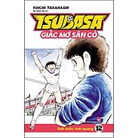 Tsubasa - Giấc Mơ Sân Cỏ - Tập 12: Thời Khắc Vinh Quang