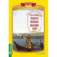 Bộ Truyện Tranh Lịch Sử Việt Nam - Khát Vọng Non Sông: Đại Chiến Bạch Đằng Giang 1288