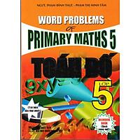 Toán Đố Lớp 5 - Word Problems Primary Maths 5 (Tái Bản)