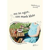 Sách - Mẹ Ăn Ngon, Con Mạnh Khỏe (tặng kèm bookmark thiết kế)