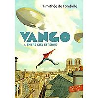 Tiểu thuyết thiếu niên tiếng Pháp: Vango Tome 1 - Entre ciel et terre
