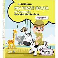 My First Book Of Animals - Cuốn Sách Đầu Tiên Cho Bé Chủ Đề Động Vật