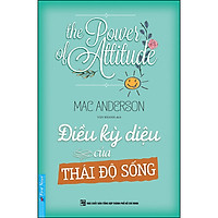 Điều Kỳ Diệu của Thái Độ Sống (Tái Bản)