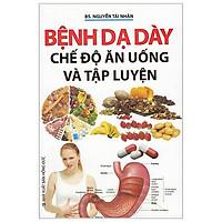 Bệnh Dạ Dày - Chế Độ Ăn Uống Và Luyện Tập