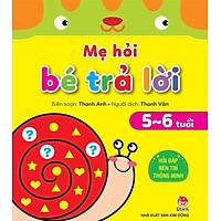 Sách - Mẹ Hỏi Bé Trả Lời 5-6 Tuổi - NXB Kim Đồng
