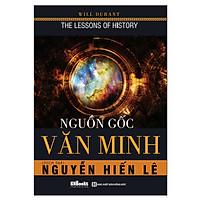 Nguồn Gốc Văn Minh (Tặng Bookmark độc đáo)