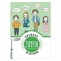 Combo Joyful Chinese - Vui Học Tiếng Trung - Tập Viết Chữ Hán và Joyful Chinese - Vui Học Tiếng Trung - Ngữ Pháp