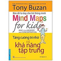 Tony Buzan - Tăng Cường Trí Nhớ Và Khả Năng Tập Trung (Tái Bản)