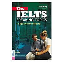 Tài Liệu Luyện Thi Nói IELTS - The IELTS Speaking Topics With Answers (Tái Bản)