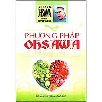 Phương Pháp Ohsawa Hỏi Và Đáp - Tập 3 (Tái Bản)