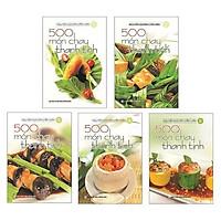 Sách - Bộ 500 Món Chay Thanh Tịnh Từ Tập 1 Đến Tập 5 (Bộ 5 Cuốn)