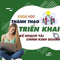 Khóa học TIN HỌC VP - Lập và triển khai Kế hoạch tài chính kinh doanh [UNICA.VN