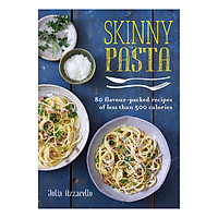 Skinny Pasta: 80 flavour-packed recipes of less than 500 calories - Skinny series