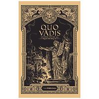 Quo Vadis  (Bìa Mềm) - Tác Phẩm Đoạt Giải Nobel Văn học 1905 (Đông A)