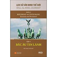 """Phần 10, Tập 3 Bộ Sách: """"Rousseau Và Cách Mạng"""" - Bắc Âu Tin Lành"""