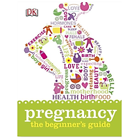 DK Pregnancy: The Beginner's Guide