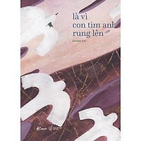 Sách - Là vì con tim anh rung lên (tặng kèm bookmark)