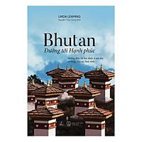 Bhutan - Đường Tới Hạnh Phúc
