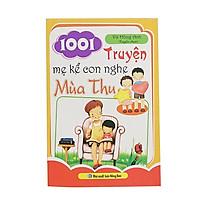 1001 Truyện Mẹ Kể Con Nghe - Mùa Thu (Vũ Hồng Anh tuyển chọn)