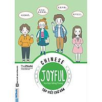 Joyful Chinese - Vui Học Tiếng Trung: Tập Viết Chữ Hán (Tặng kèm Decan Thước Đo Chiều Cao Cho Bé)