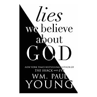 Lies We Tell Each Other About God