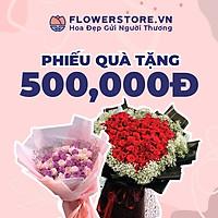 Toàn quốc [E-voucher] - Ưu đãi 500K Flowerstore giao ngay trong ngày