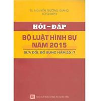 Sách hỏi đáp bộ luật hình sự năm 2015 sửa đổi bổ sung năm 2017 (Nhà Sách Dân Hiền)