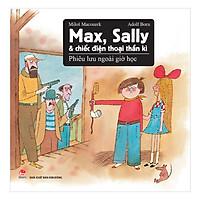 Max, Sally Và Chiếc Điện Thoại Thần Kì 2 - Phiêu Lưu Ngoài Giờ Học