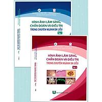 Hình ảnh Lâm sàng, chẩn đoán và điều trị trong chuyên ngành Da liễu (Tập 1 + 2)