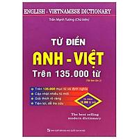 Từ Điển Anh - Việt Trên 135.000 Từ (Tái Bản)