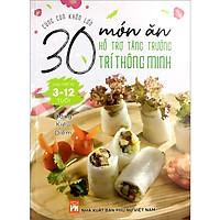 Cùng Con Khôn Lớn – 30 Món Ăn Hỗ Trợ Tăng Trưởng Trí Thông Minh Cho Trẻ Từ 3- 12 Tuổi</sp